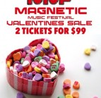 Magnetic Music Festival Ticket Special For Valentines Day