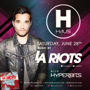LARiots Haux NYC june 28 300x300 Haus NYC Grand Opening with LA Riots June 28
